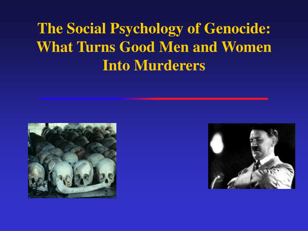 the social psychology of genocide what turns good men and women into murderers l.