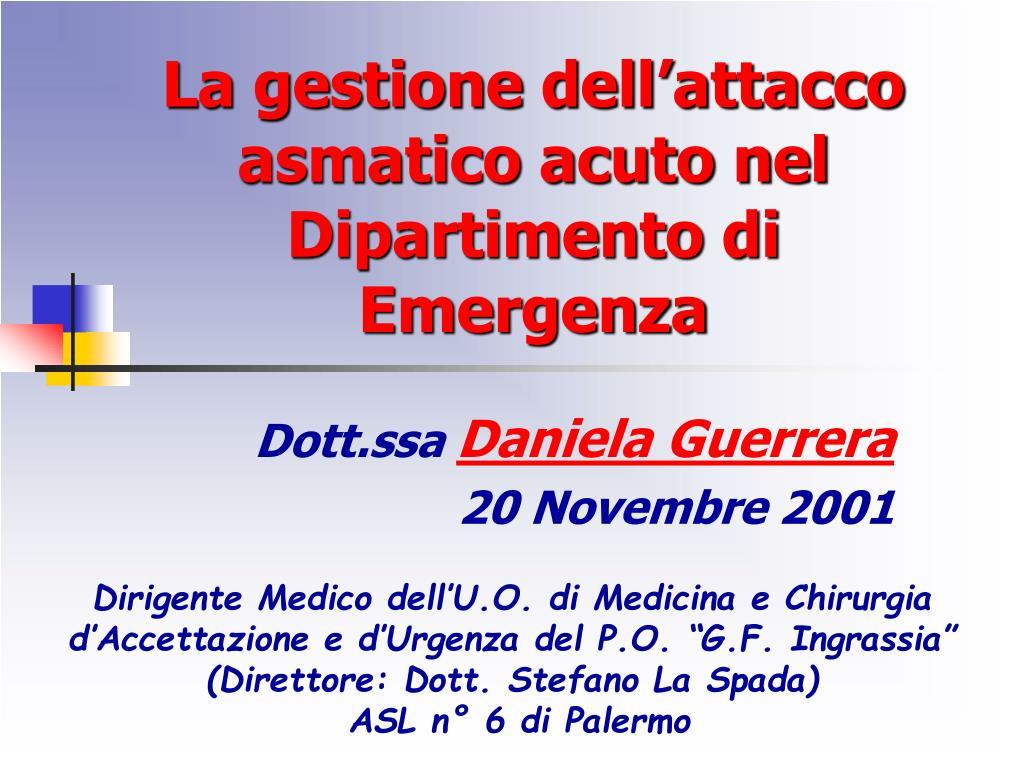 la gestione dell attacco asmatico acuto nel dipartimento di emergenza l.