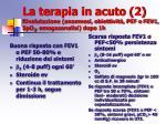 la terapia in acuto 2 rivalutazione anamnesi obiettivit pef o fev1 spo 2 emogasanalisi dopo 1h