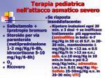 terapia pediatrica nell attacco asmatico severo