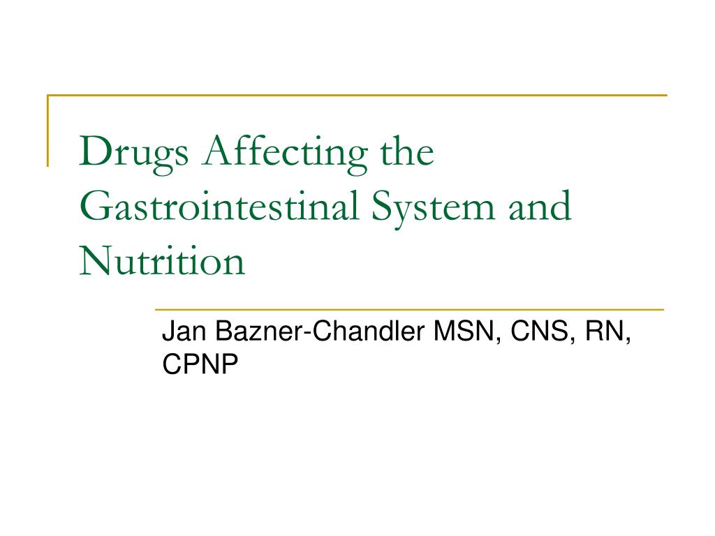 drugs affecting the gastrointestinal system and nutrition l.