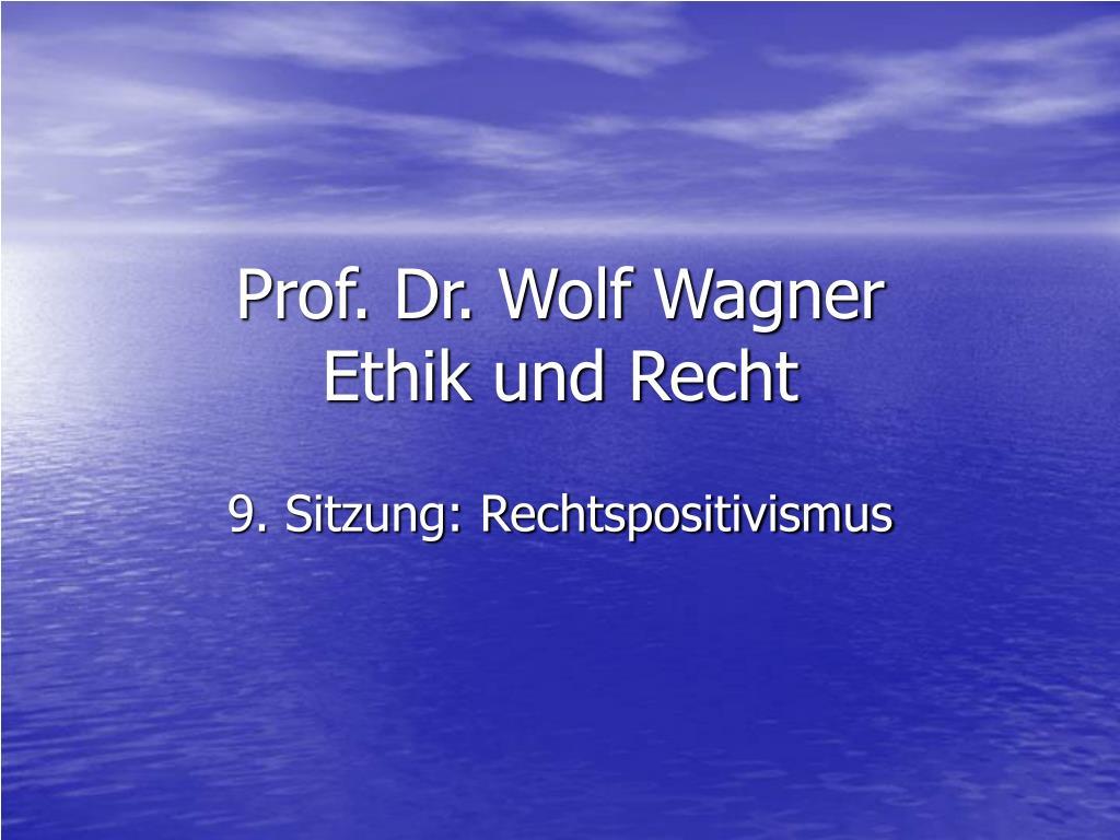 prof dr wolf wagner ethik und recht l.