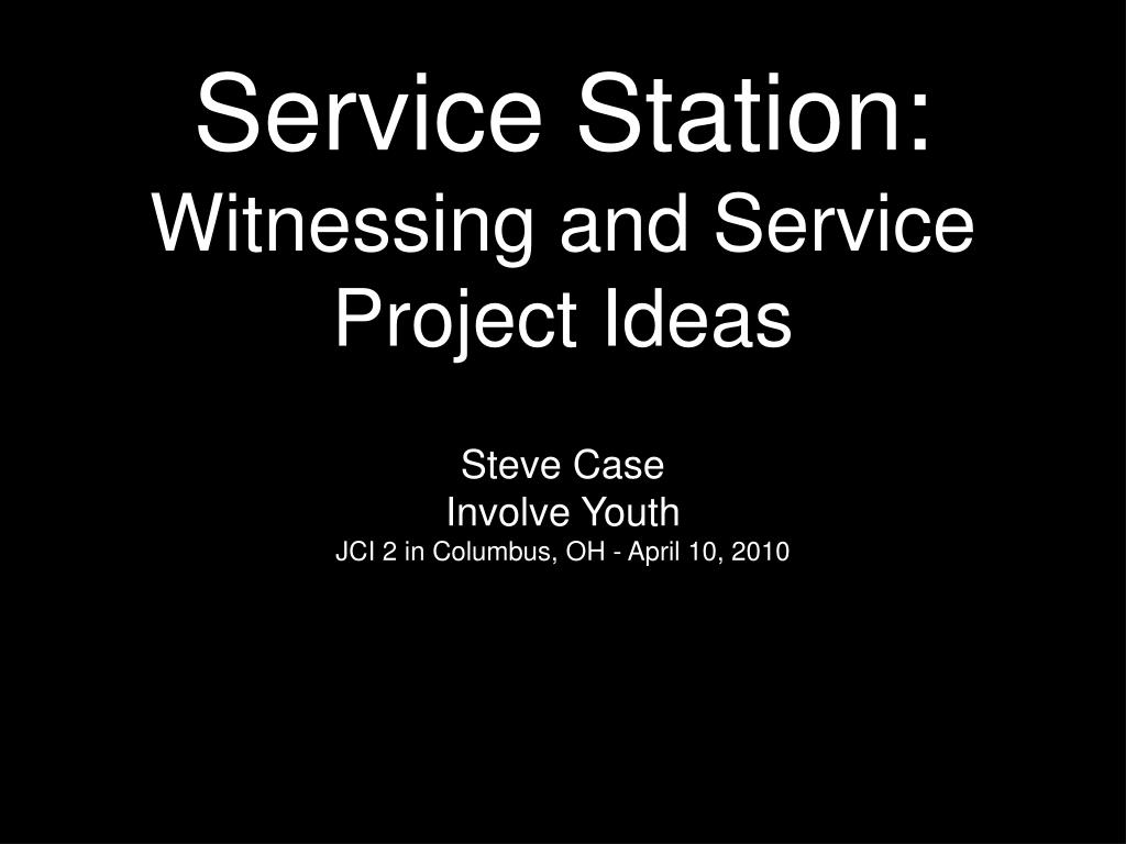 service station witnessing and service project ideas l.