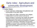 early roles agriculture and community development16