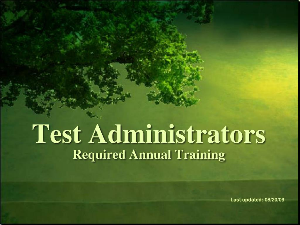 test administrators required annual training l.