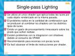 single pass lighting