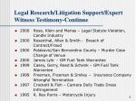 legal research litigation support expert witness testimony continue