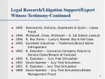 legal research litigation support expert witness testimony continued