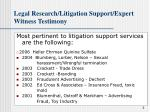 legal research litigation support expert witness testimony