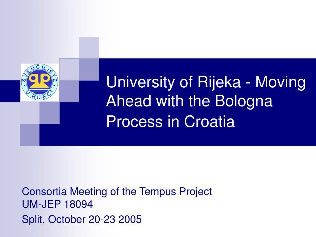 university of rijeka moving ahead with the bologna process in croatia l.