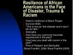 resilience of african americans in the face of disaster trauma racism