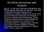 eg white harmonizes with scripture
