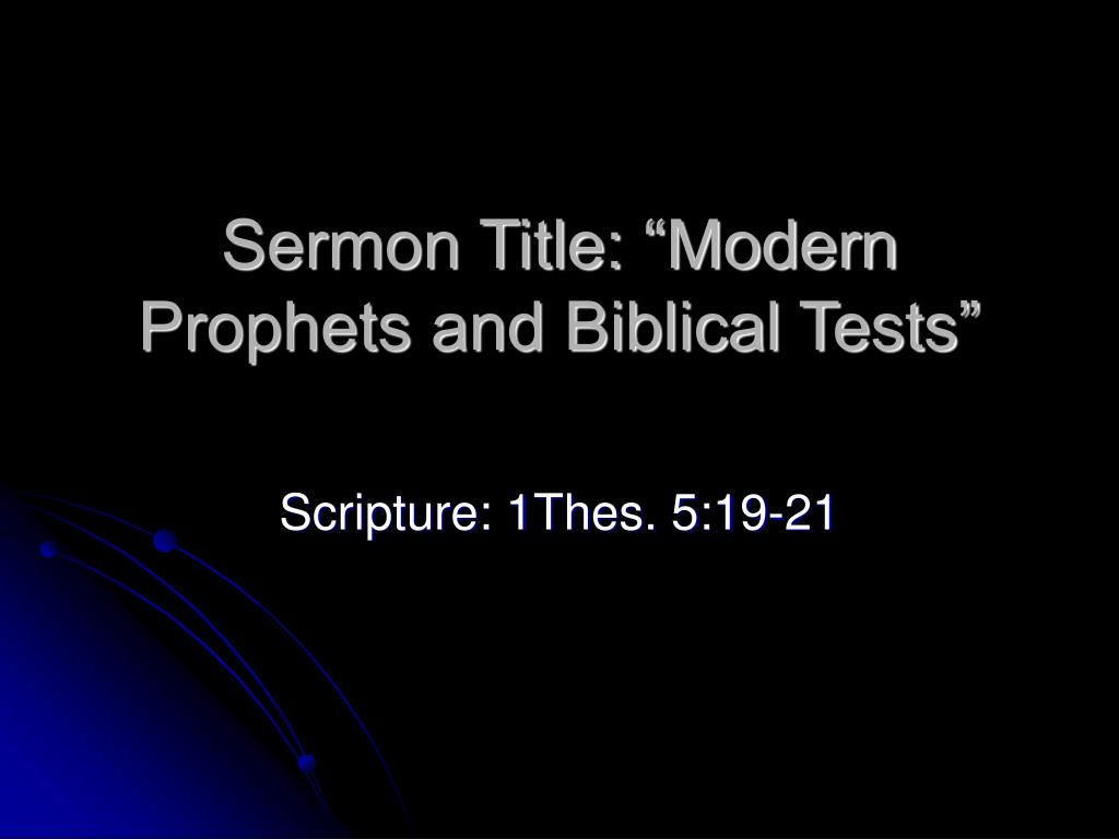 sermon title modern prophets and biblical tests l.