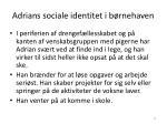 adrians sociale identitet i b rnehaven