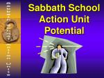 sabbath school action unit potential