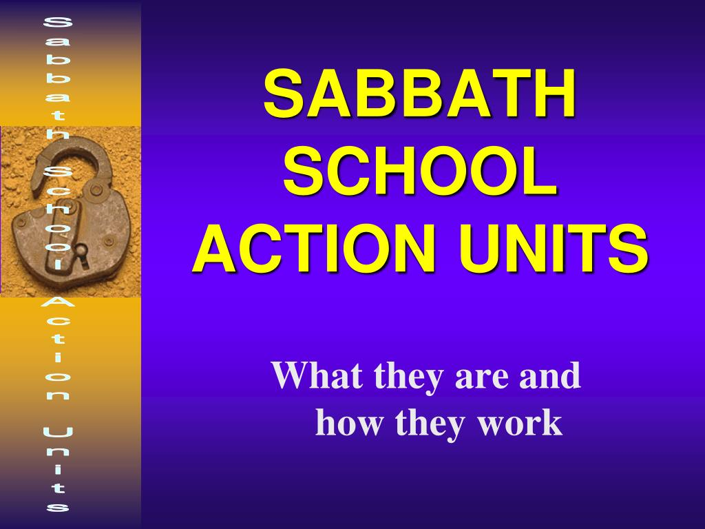 sabbath school action units l.