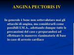 angina pectoris iv