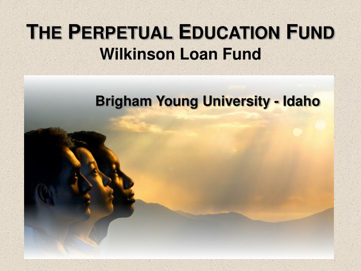 The perpetual education fund brigham young university idaho