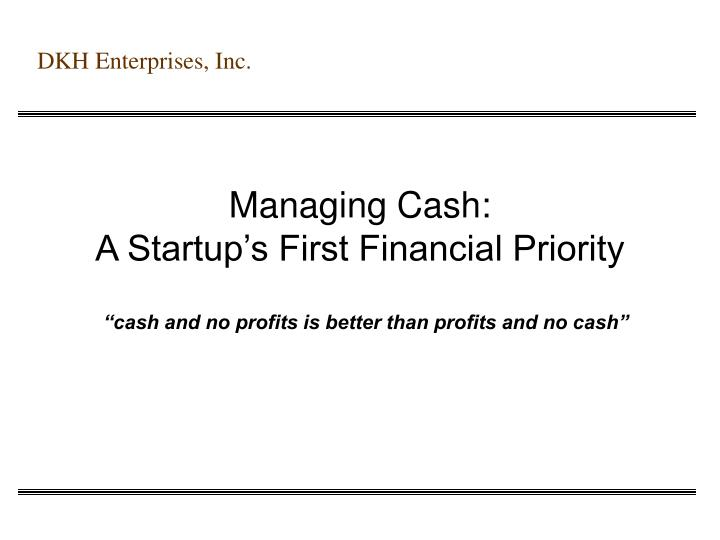 managing cash a startup s first financial priority n.