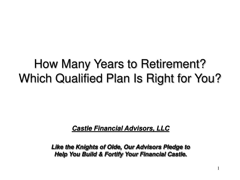how many years to retirement which qualified plan is right for you l.
