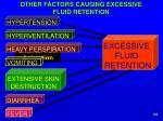 other factors causing excessive fluid retention