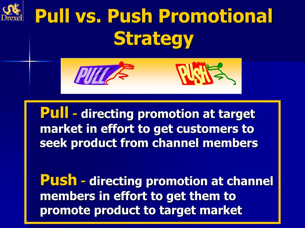 Pull vs. Push Promotional Strategy