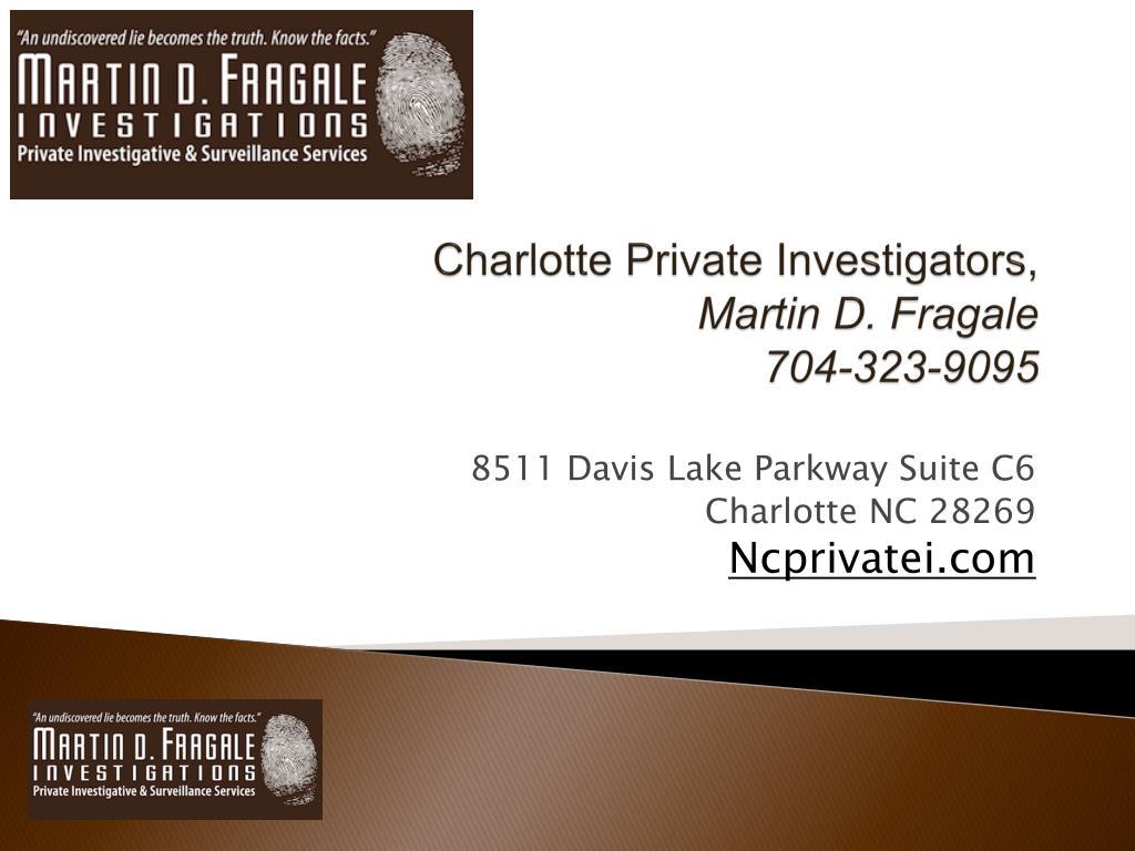 charlotte private investigators martin d fragale 704 323 9095 l.