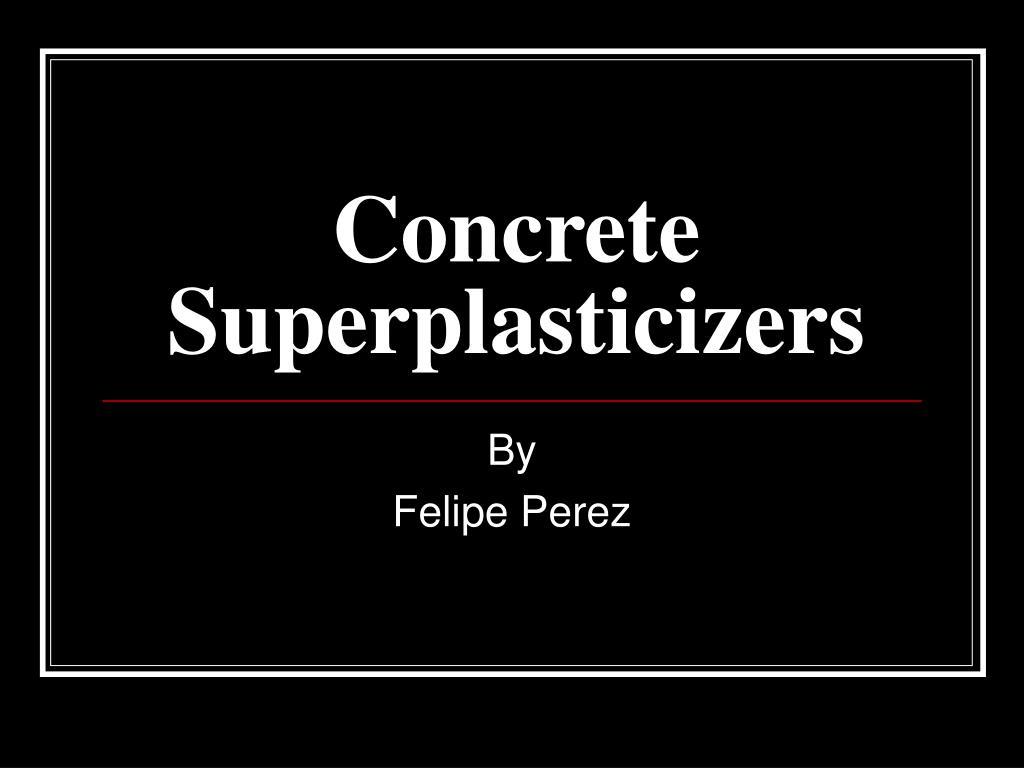 concrete superplasticizers l.
