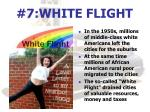7 white flight