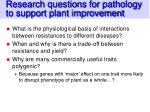 research questions for pathology to support plant improvement