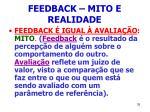 feedback mito e realidade