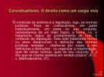 conceitualismo o direito como um corpo vivo178