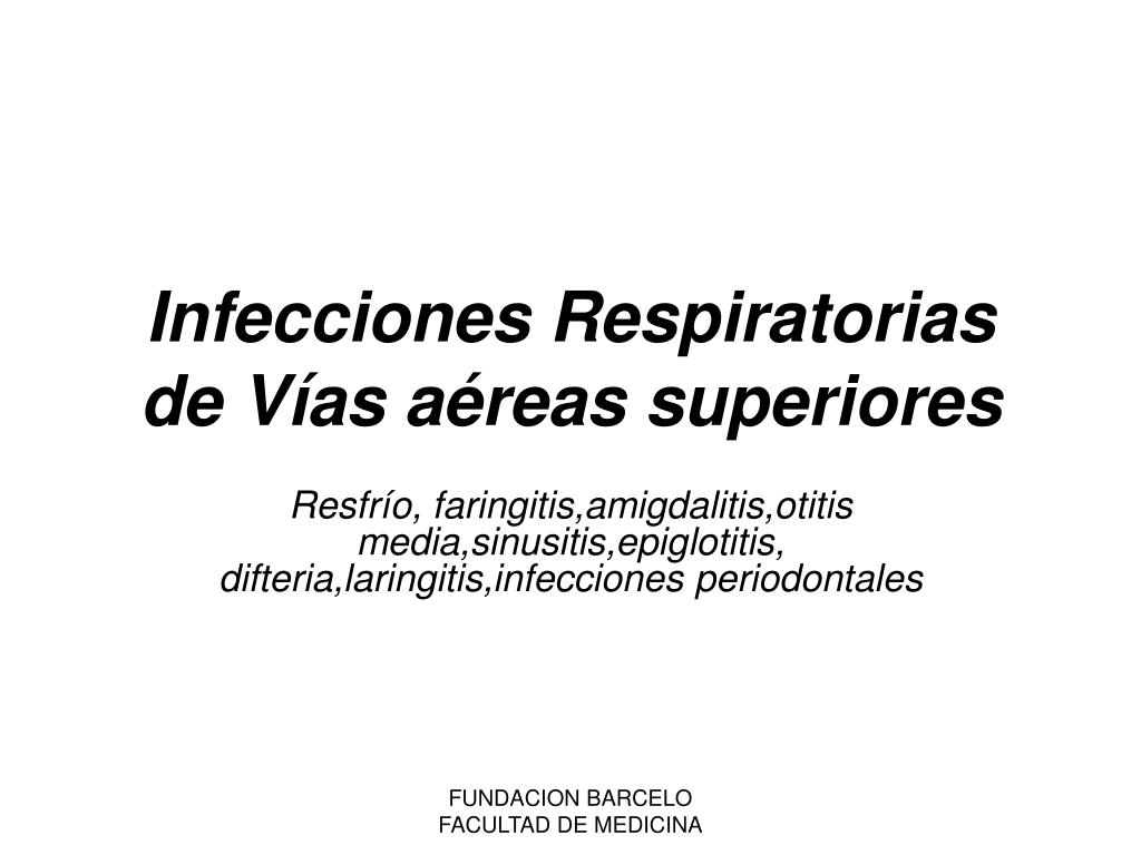 infecciones respiratorias de v as a reas superiores l.