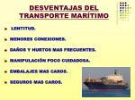 desventajas del transporte mar timo