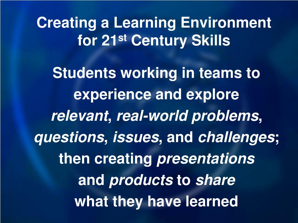 Creating a Learning Environment for 21