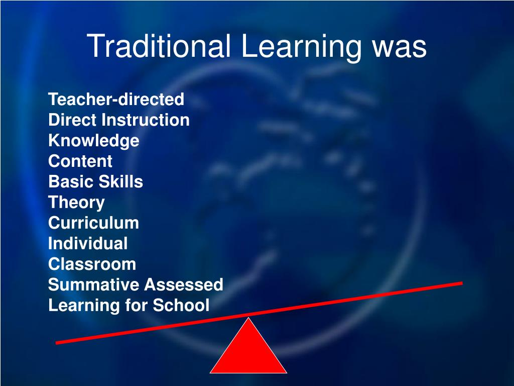 Traditional Learning was