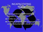 incapacitating type iii