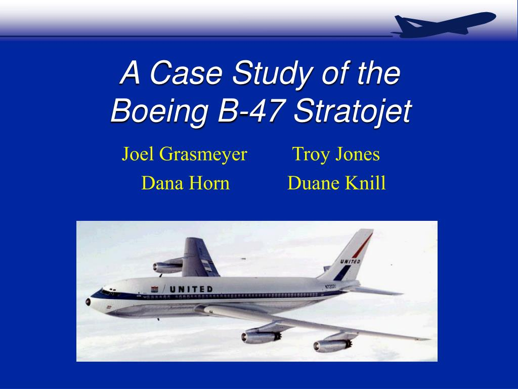 a case study of the boeing b 47 stratojet l.