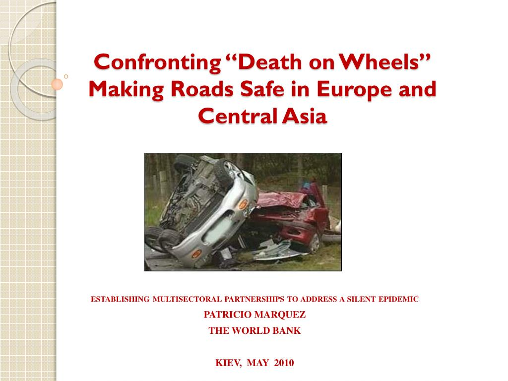 confronting death on wheels making roads safe in europe and central asia l.