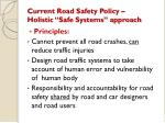 current road safety policy holistic safe systems approach
