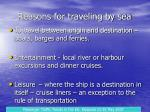 reasons for traveling by sea