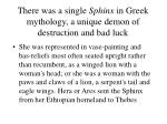 there was a single sphinx in greek mythology a unique demon of destruction and bad luck