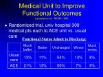 medical unit to improve functional outcomes landefeld et al nejm 199531