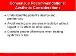 consensus recommendations aesthetic considerations