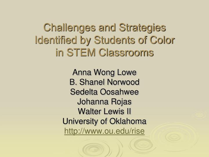 challenges and strategies identified by students of color in stem classrooms n.