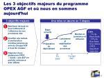 les 3 objectifs majeurs du programme opex agf et o nous en sommes aujourd hui
