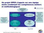 un projet opex s appuie sur une quipe mixte combinant les comp tences m tiers et m thodologiques