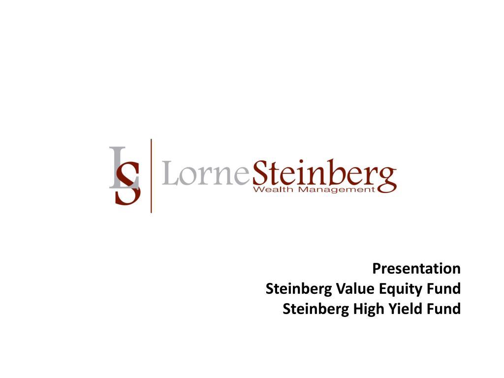 presentation steinberg value equity fund steinberg high yield fund l.