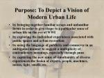 purpose to depict a vision of modern urban life