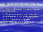 some lessons we ve learned